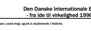 Den Danske Internationale Brigade - fra ide til virkelighed 1990-1994