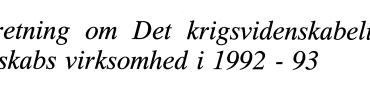 Beretning om Det krigsvidenskabelige Selskabs virksomhed i 1992 - 93
