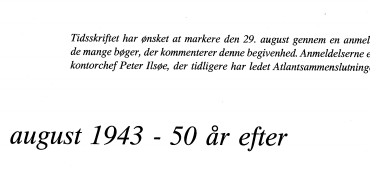 29. august 1943 - 50 år efter