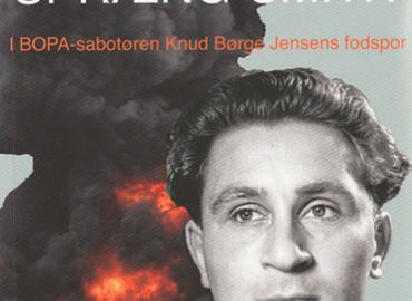 Spræng-Smith: I BOPA-sabotøren Knud Børge Jensens fodspor